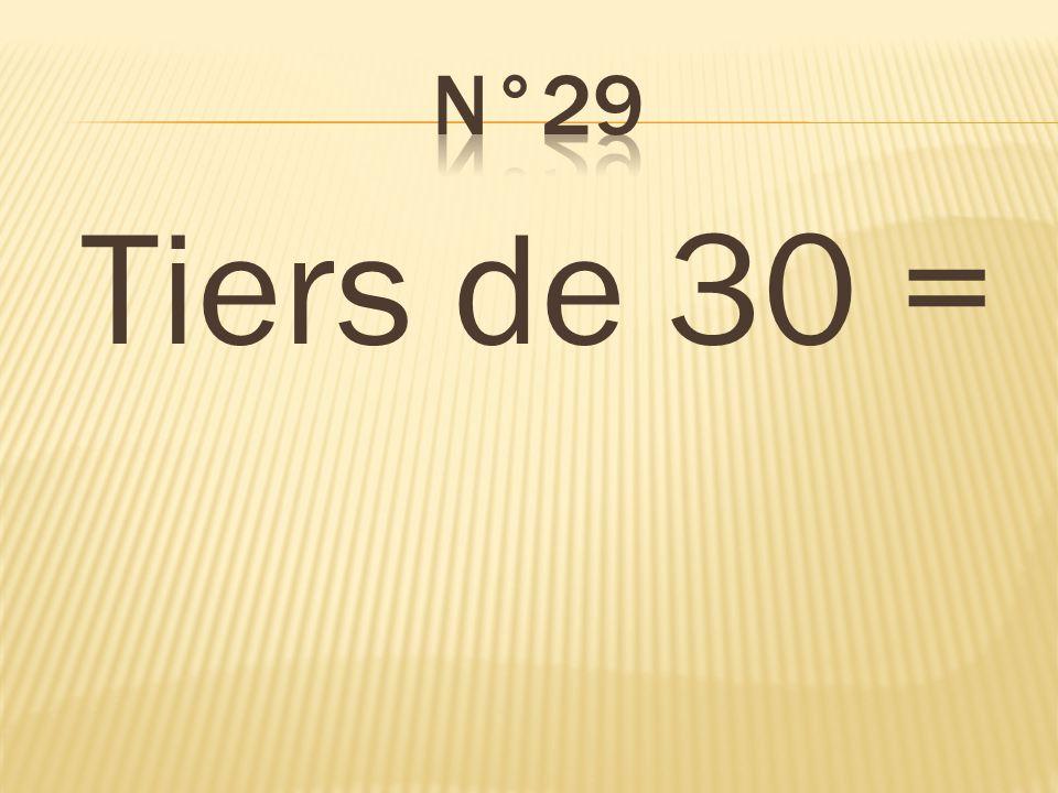 n°29 Tiers de 30 = 10