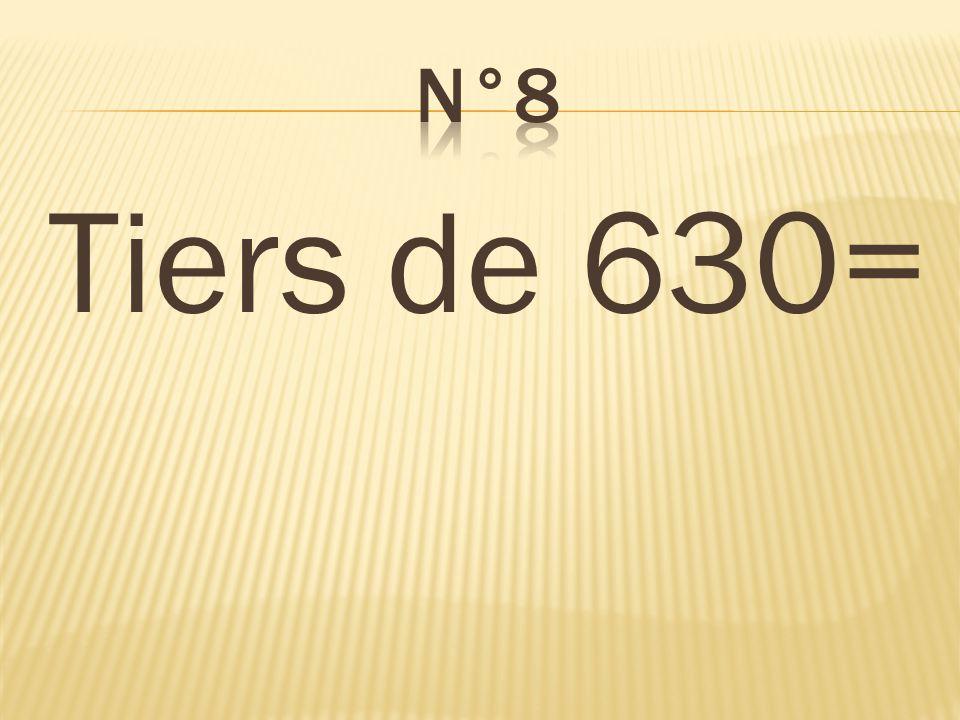 n°8 Tiers de 630= 210