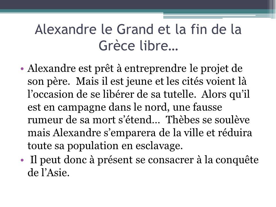 Alexandre le Grand et la fin de la Grèce libre…