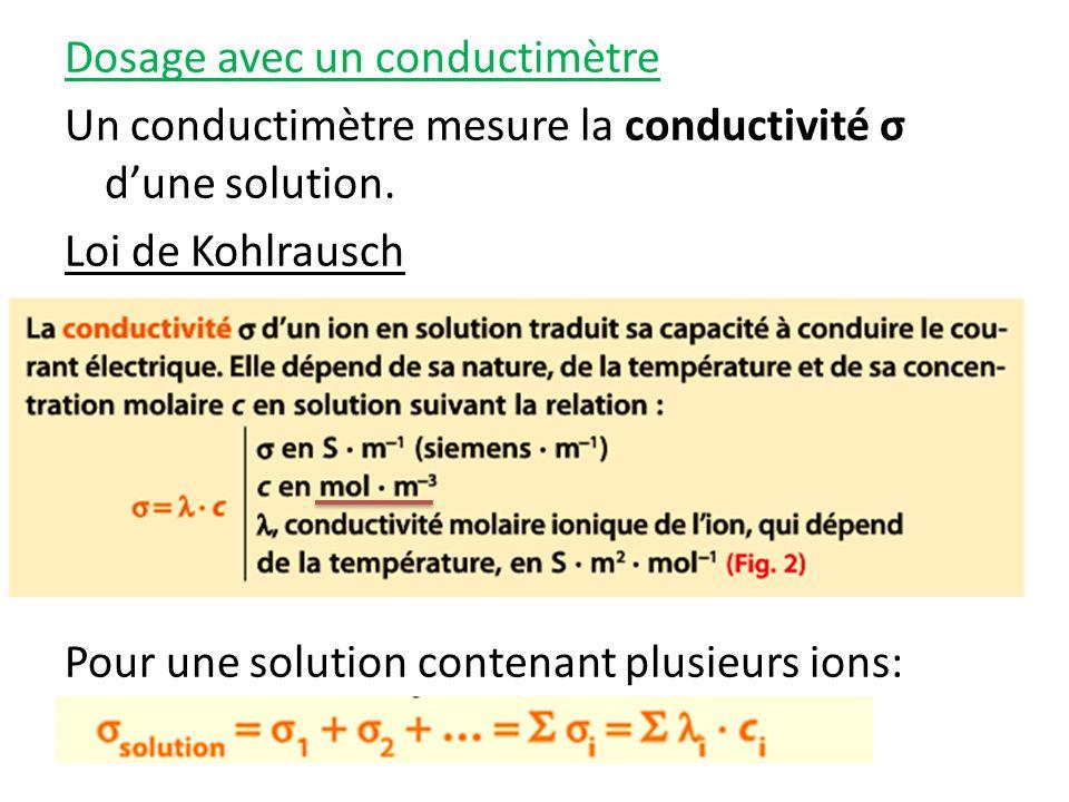 Dosage avec un conductimètre Un conductimètre mesure la conductivité σ d'une solution.