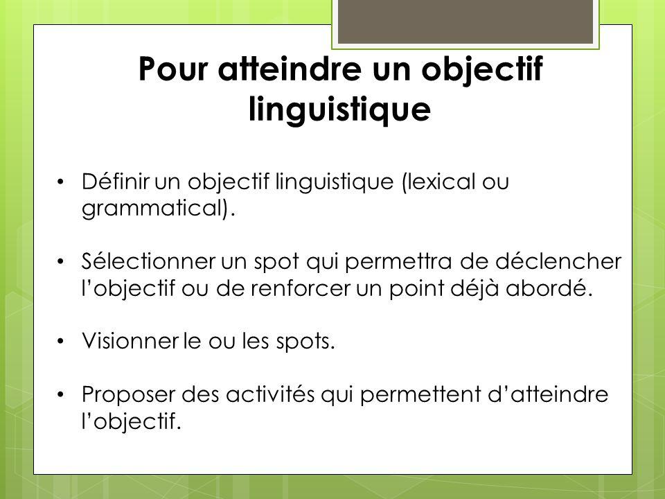 Pour atteindre un objectif linguistique