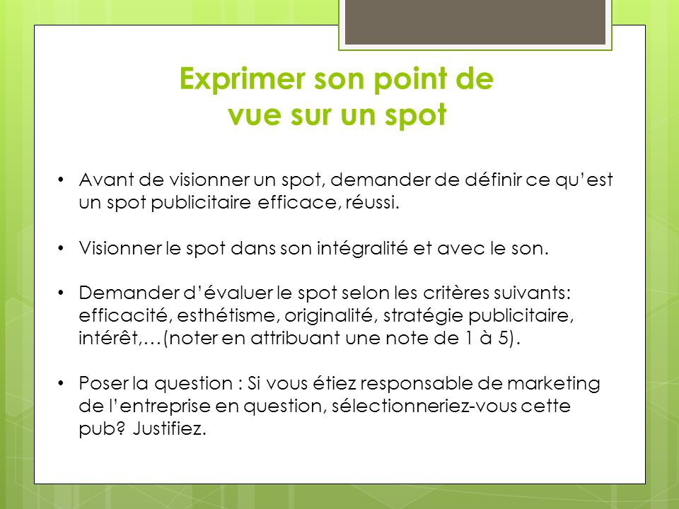 Exprimer son point de vue sur un spot
