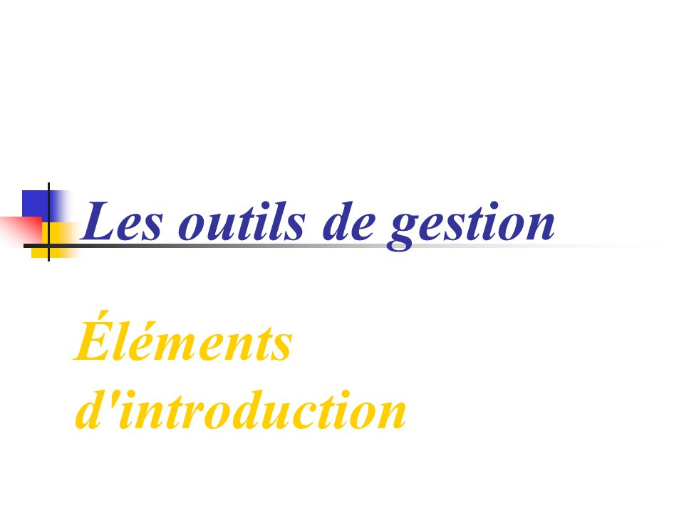 Les outils de gestion Éléments d introduction