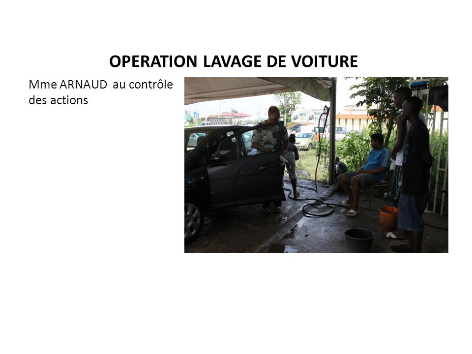 OPERATION LAVAGE DE VOITURE