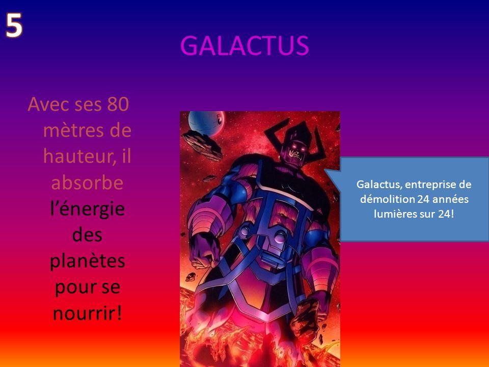 Galactus, entreprise de démolition 24 années lumières sur 24!