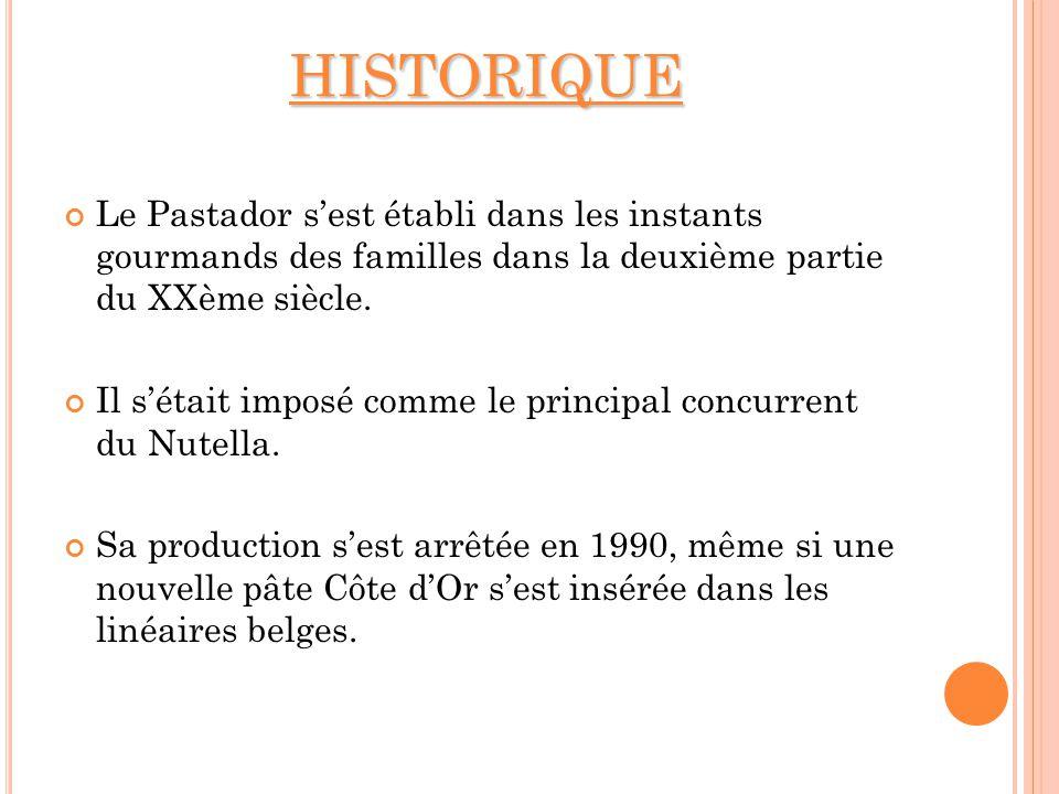 HISTORIQUE Le Pastador s'est établi dans les instants gourmands des familles dans la deuxième partie du XXème siècle.