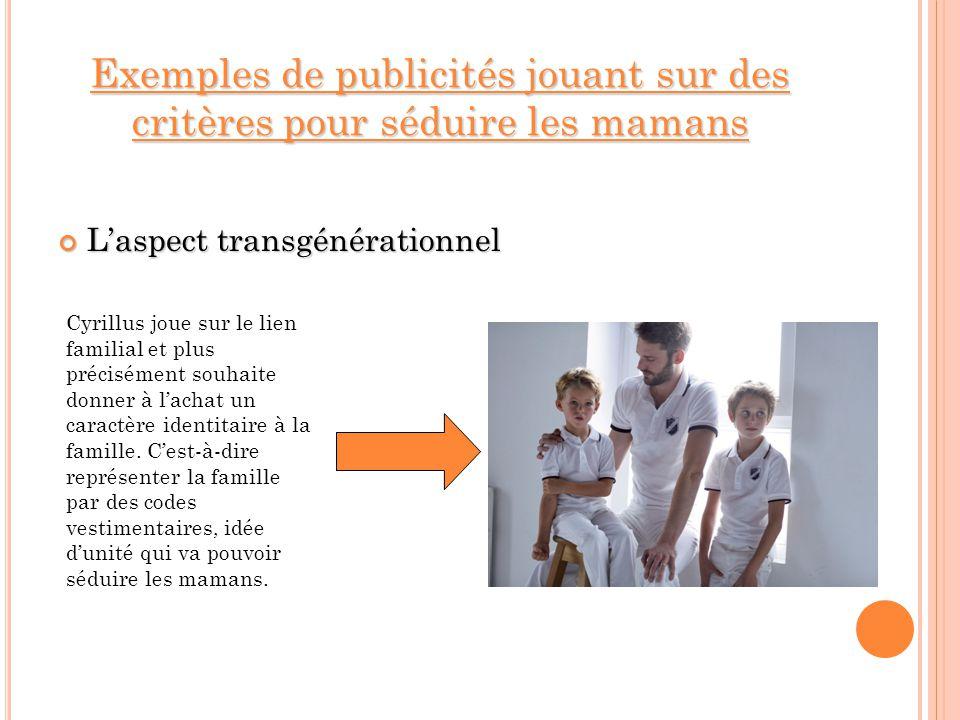 Exemples de publicités jouant sur des critères pour séduire les mamans