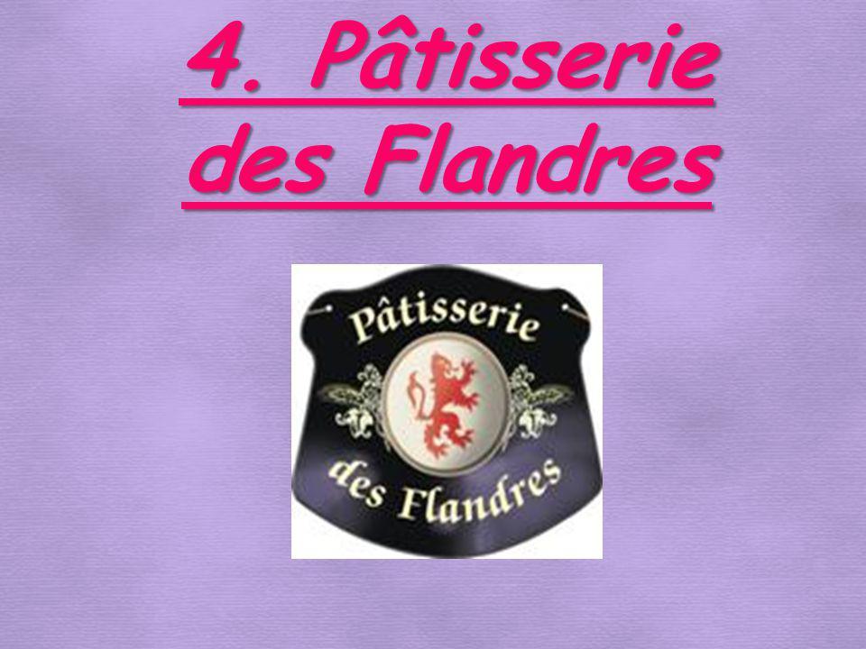 4. Pâtisserie des Flandres