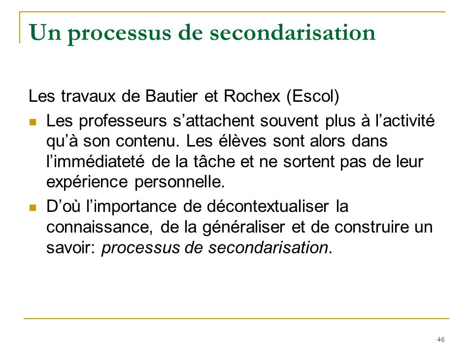 Un processus de secondarisation