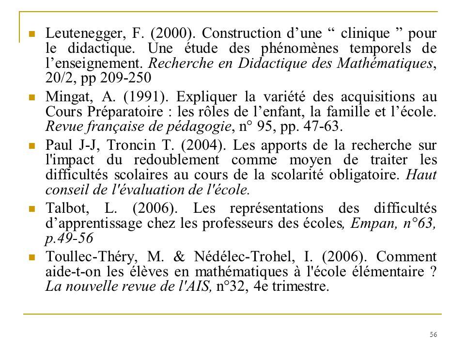 Leutenegger, F. (2000). Construction d'une clinique pour le didactique. Une étude des phénomènes temporels de l'enseignement. Recherche en Didactique des Mathématiques, 20/2, pp 209-250