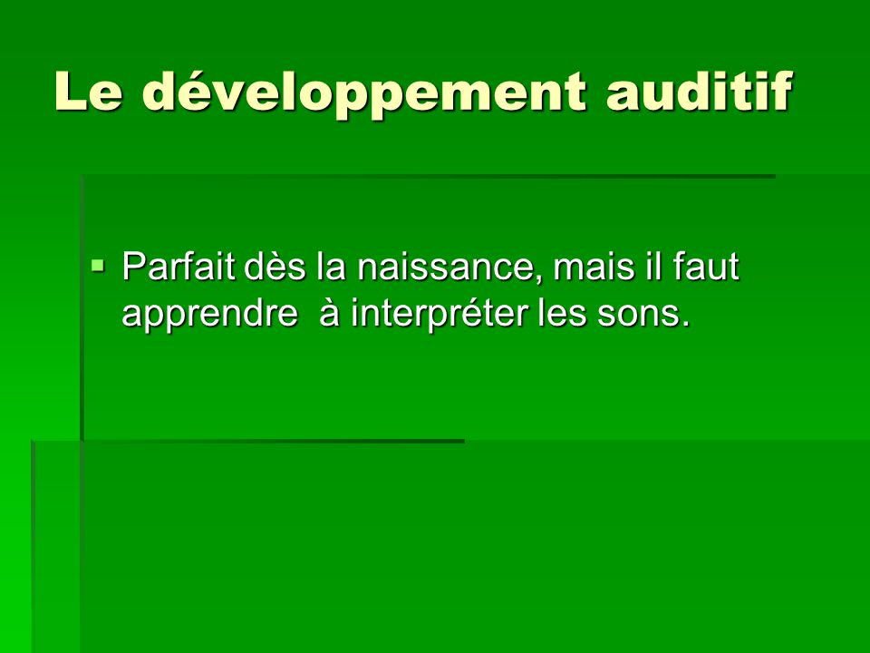 Le développement auditif