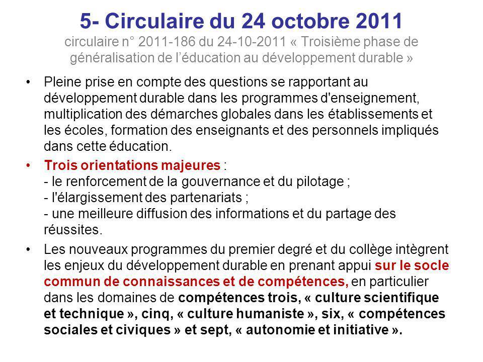 5- Circulaire du 24 octobre 2011 circulaire n° 2011-186 du 24-10-2011 « Troisième phase de généralisation de l'éducation au développement durable »