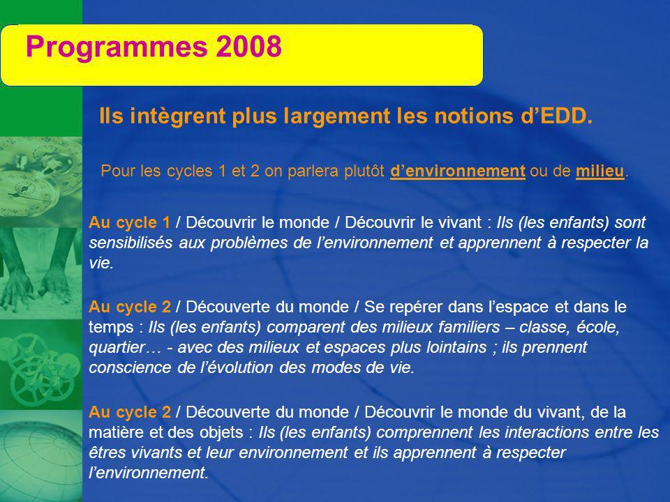 Pour les cycles 1 et 2 on parlera plutôt d'environnement ou de milieu.