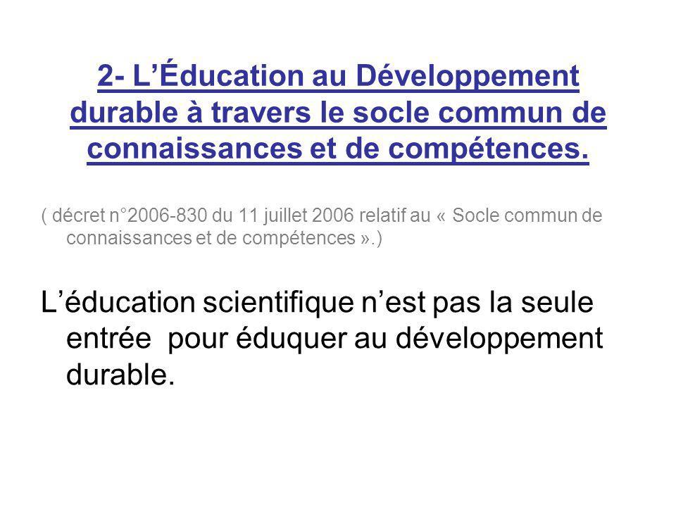 2- L'Éducation au Développement durable à travers le socle commun de connaissances et de compétences.