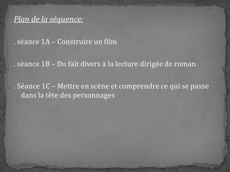 Plan de la séquence: . séance 1A – Construire un film