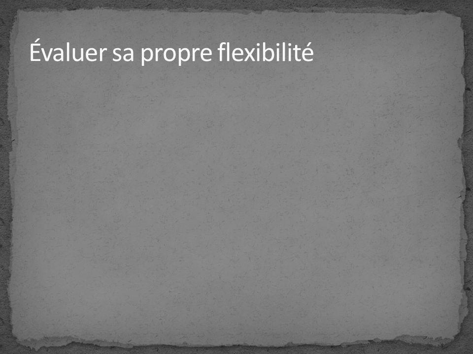 Évaluer sa propre flexibilité