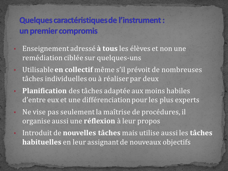 Quelques caractéristiques de l'instrument : un premier compromis