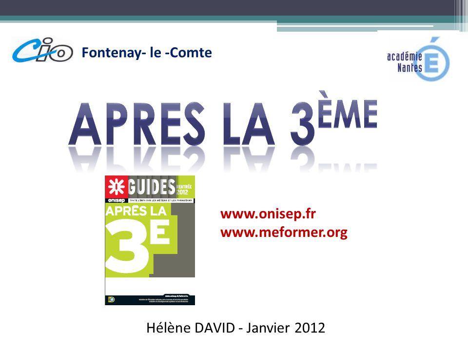 APRES LA 3ème Fontenay- le -Comte www.onisep.fr www.meformer.org