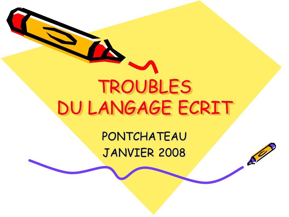 TROUBLES DU LANGAGE ECRIT