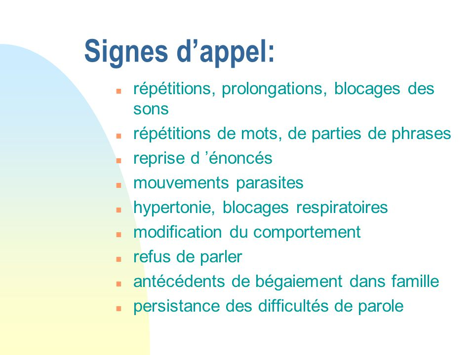 Signes d'appel: répétitions, prolongations, blocages des sons