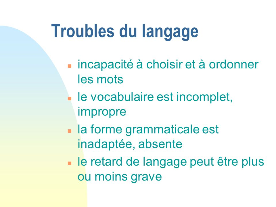 Troubles du langage incapacité à choisir et à ordonner les mots