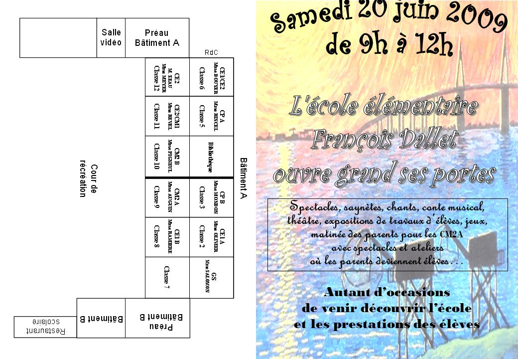 Samedi 20 juin 2009 de 9h à 12h L école élémentaire François Dallet