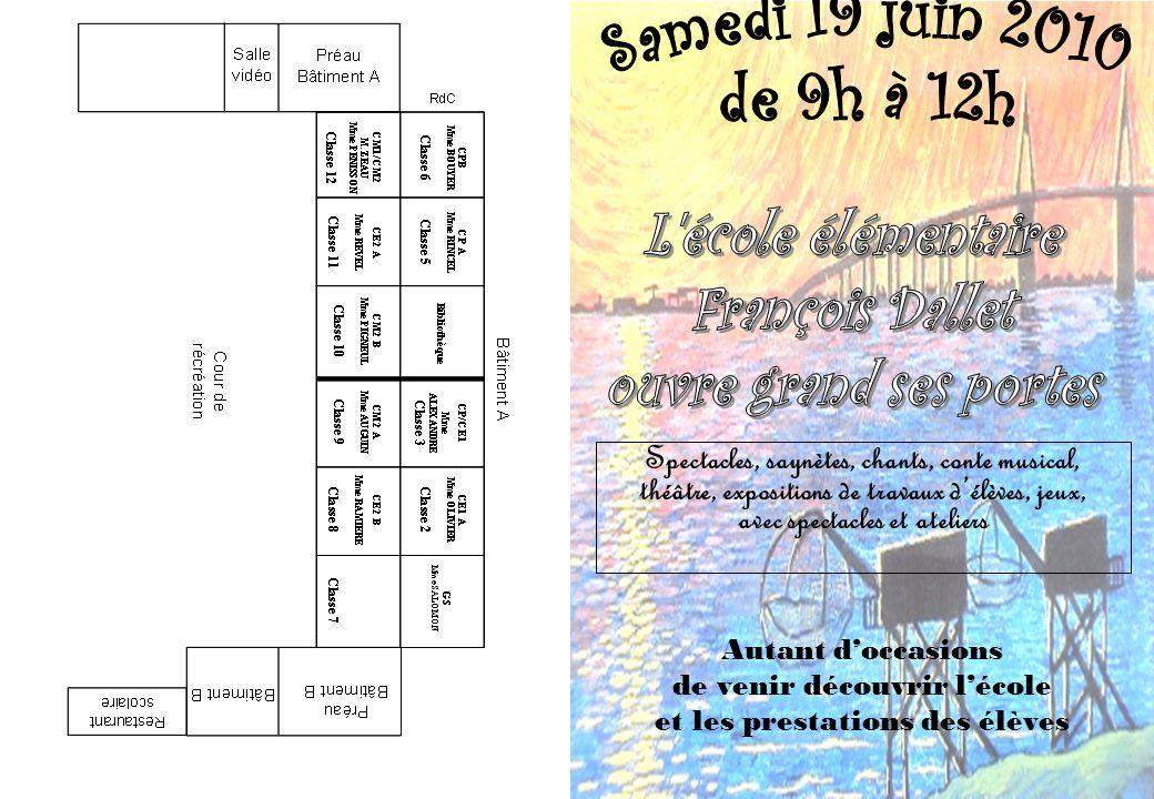 Samedi 19 juin 2010 de 9h à 12h L école élémentaire François Dallet