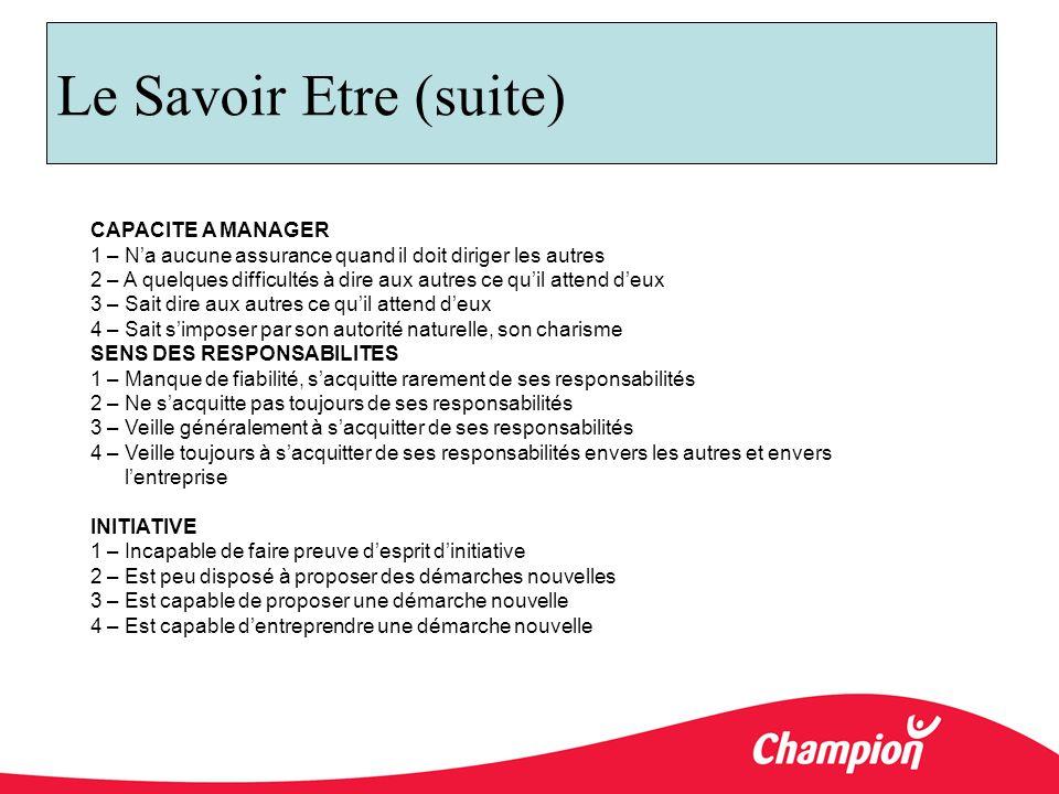 Le Savoir Etre (suite) CAPACITE A MANAGER