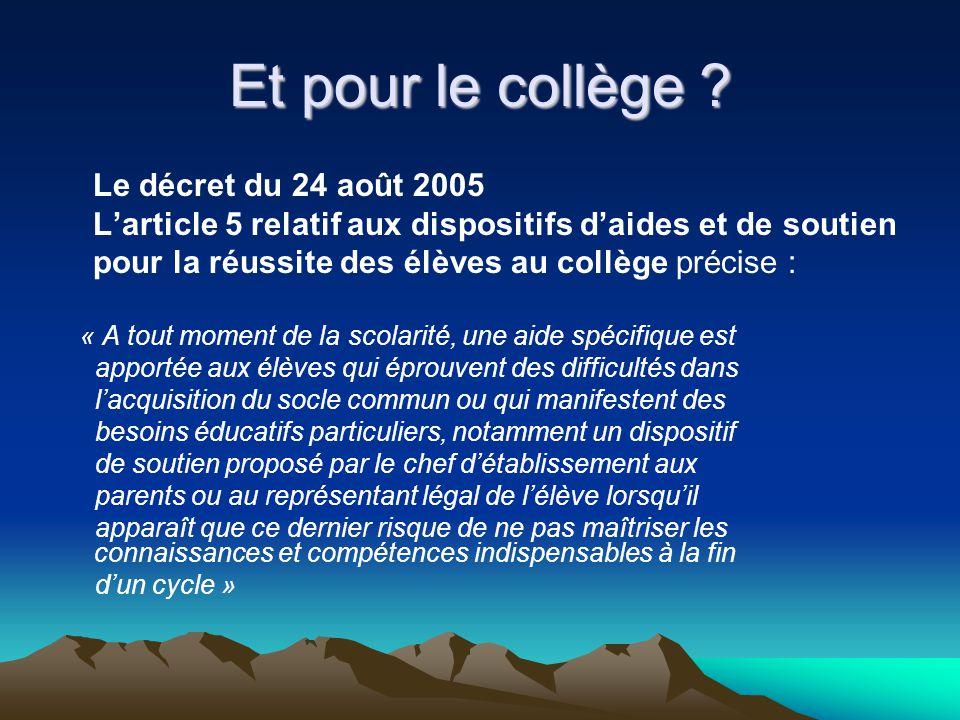 Et pour le collège Le décret du 24 août 2005