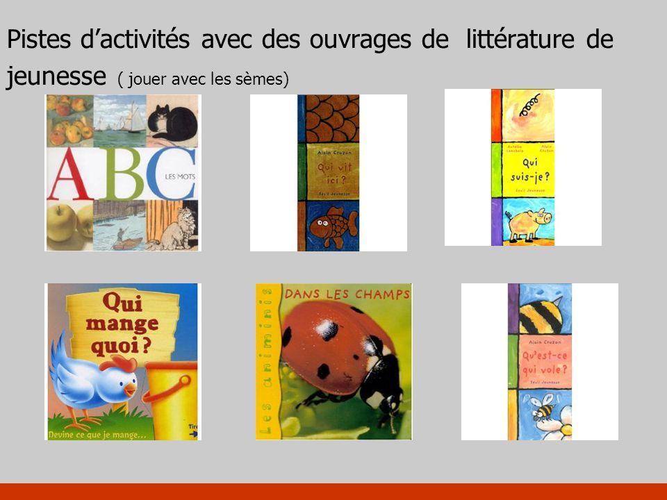 Pistes d'activités avec des ouvrages de littérature de jeunesse ( jouer avec les sèmes)