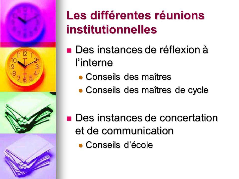 Les différentes réunions institutionnelles