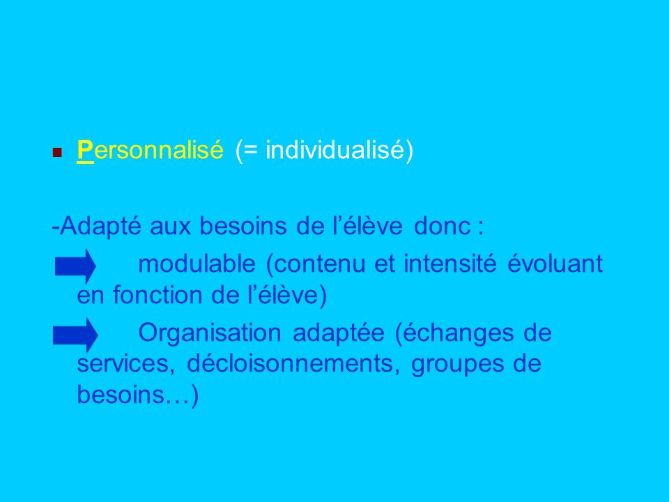 Personnalisé (= individualisé)
