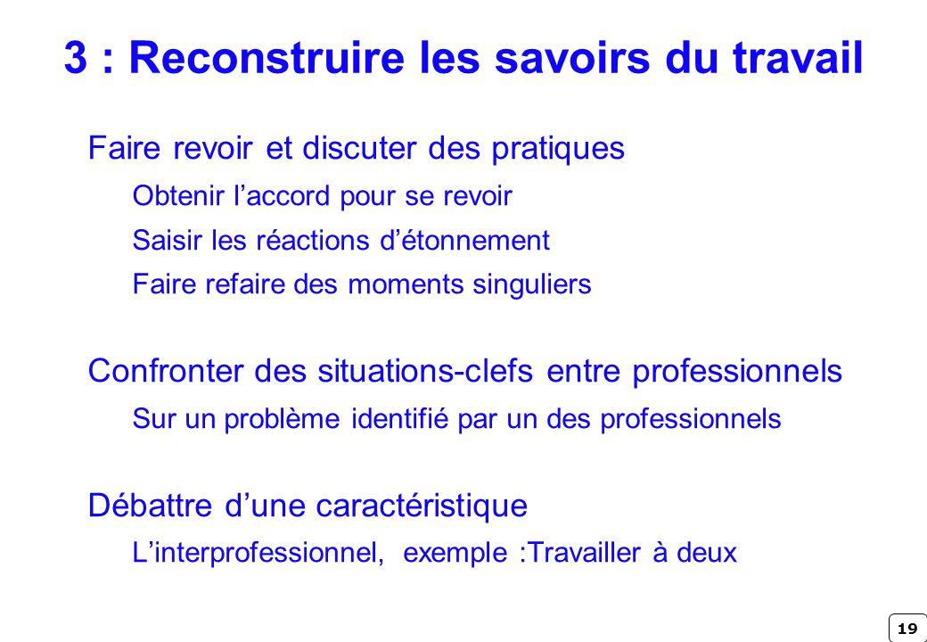 3 : Reconstruire les savoirs du travail