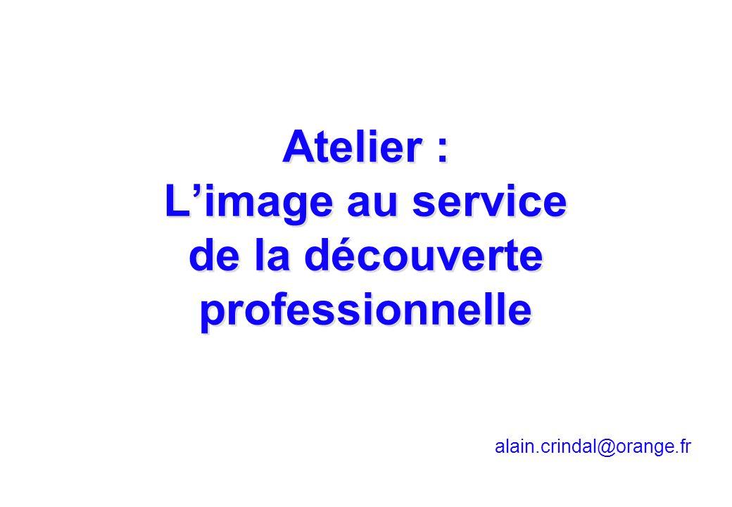 Atelier : L'image au service de la découverte professionnelle