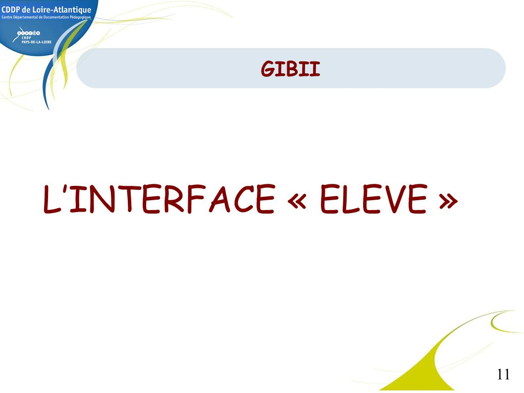 GIBII L'INTERFACE « ELEVE »