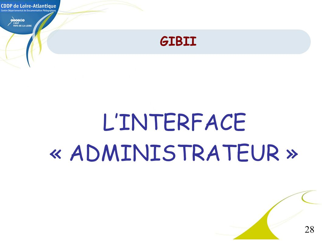 L'INTERFACE « ADMINISTRATEUR »