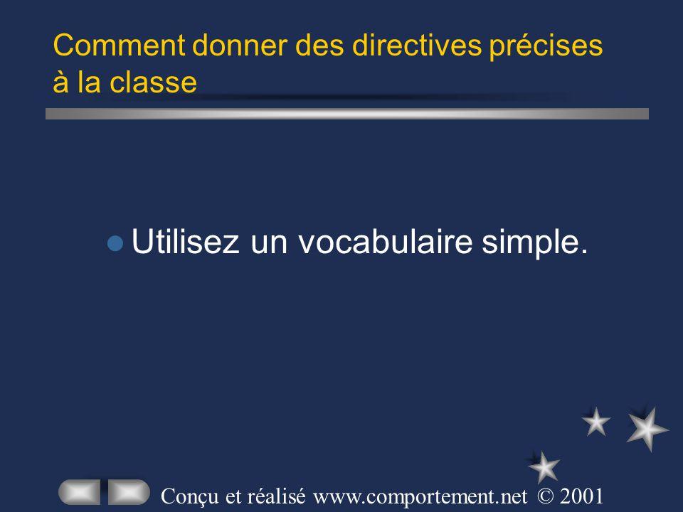 Utilisez un vocabulaire simple.