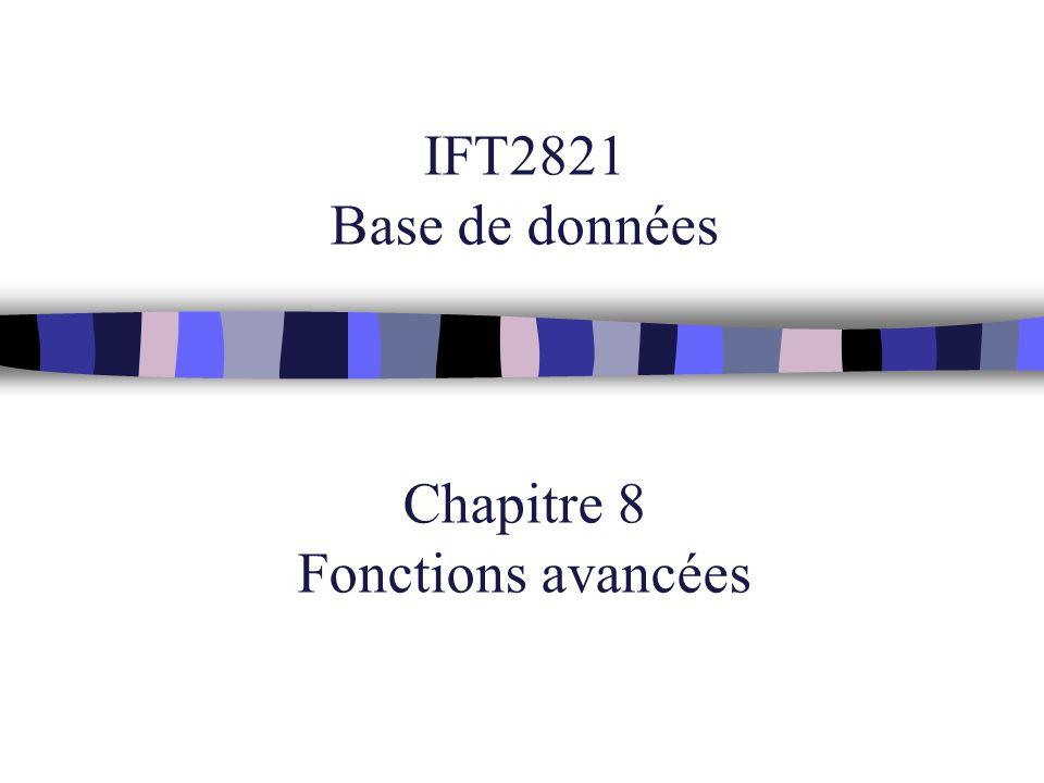 IFT2821 Base de données Chapitre 8 Fonctions avancées