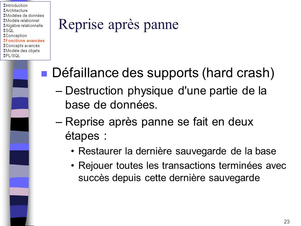 Reprise après panne Défaillance des supports (hard crash)