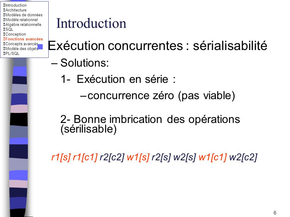 Introduction Exécution concurrentes : sérialisabilité Solutions: