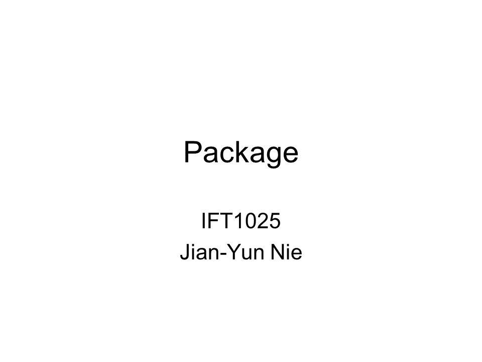 Package IFT1025 Jian-Yun Nie