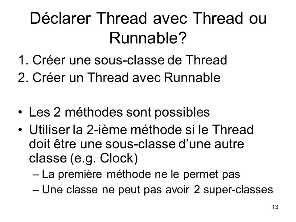 Déclarer Thread avec Thread ou Runnable