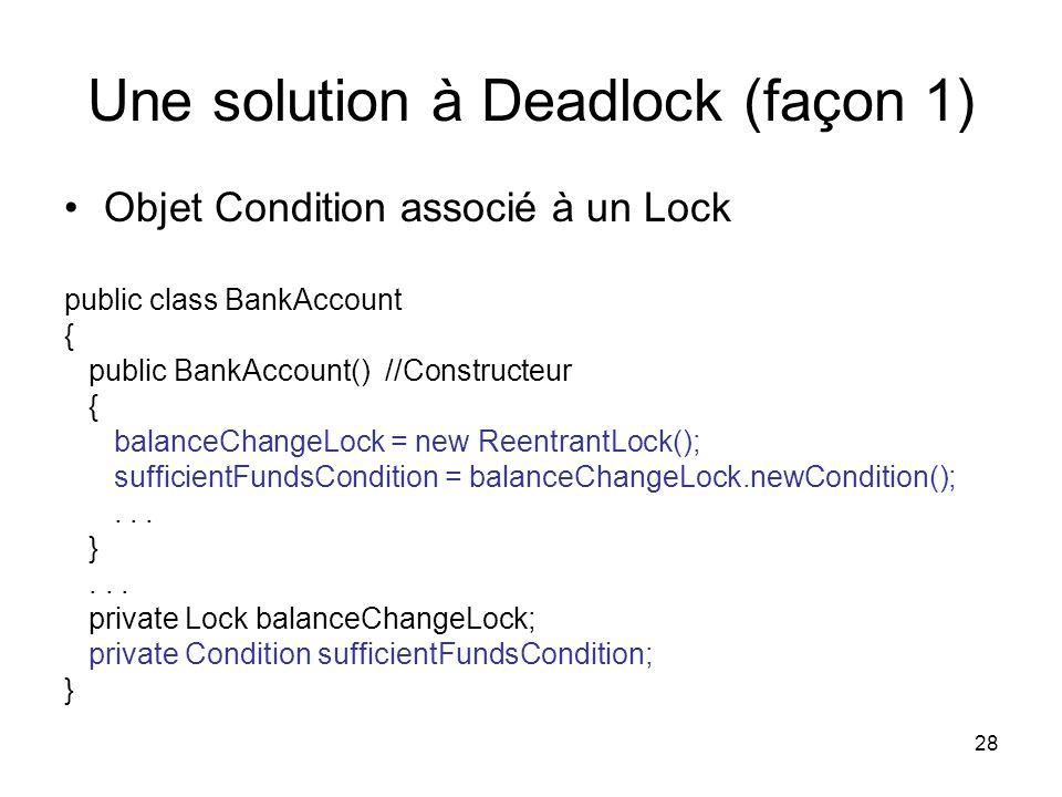 Une solution à Deadlock (façon 1)