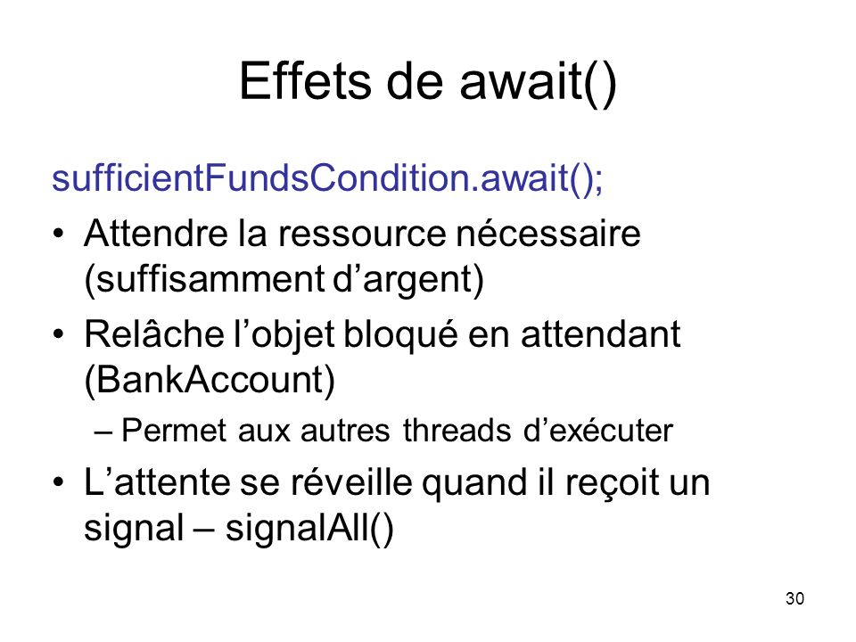 Effets de await() sufficientFundsCondition.await();