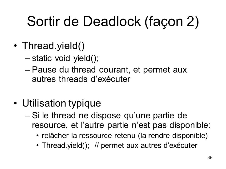 Sortir de Deadlock (façon 2)