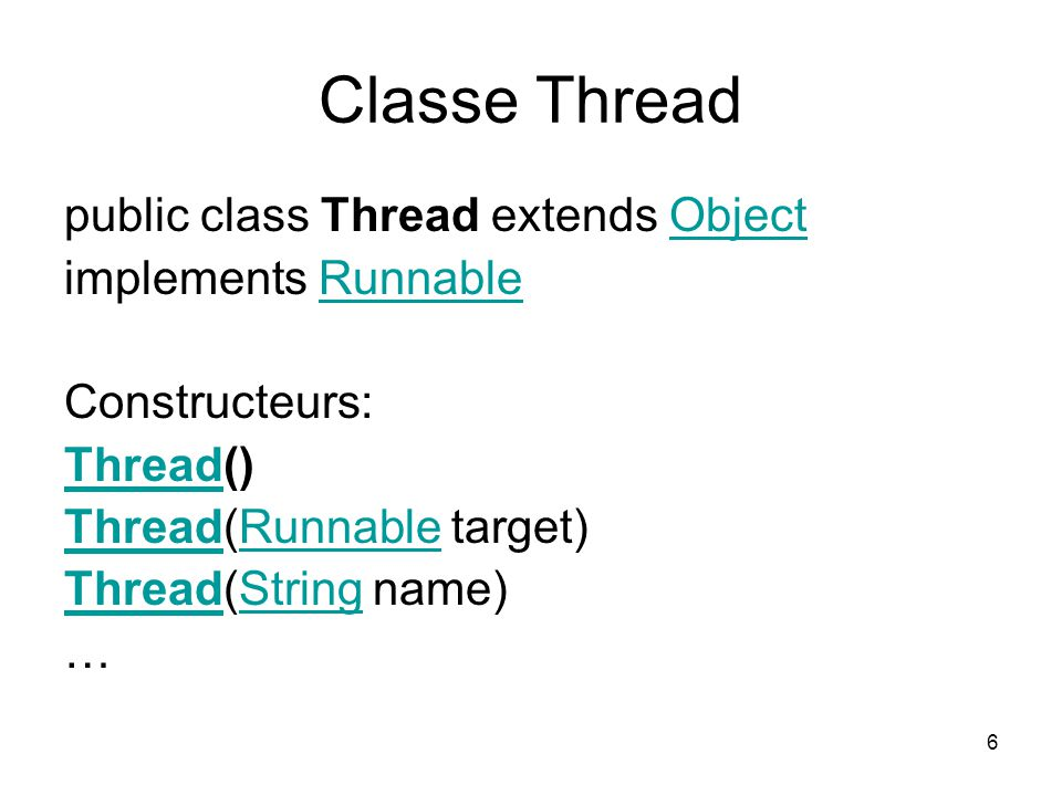 Classe Thread public class Thread extends Object implements Runnable
