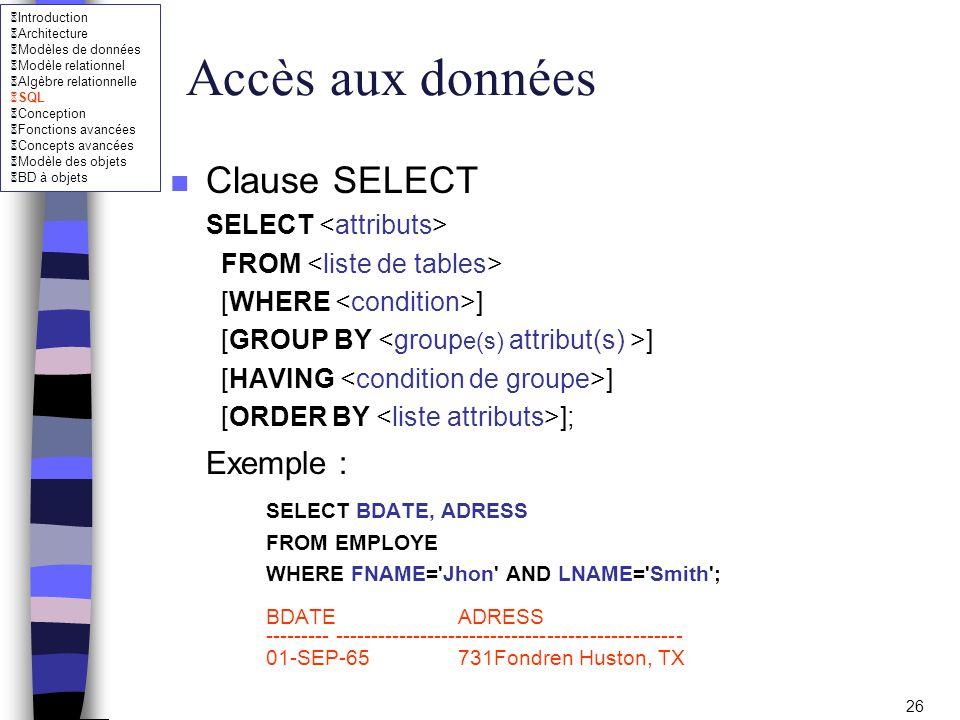 Accès aux données Clause SELECT SELECT <attributs>