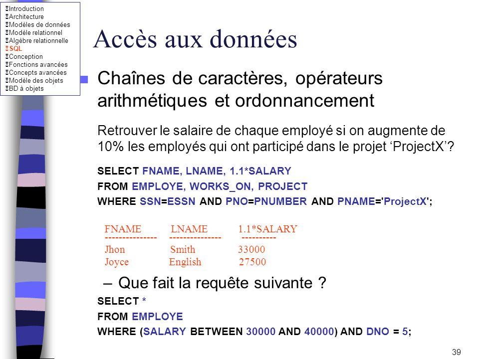 Accès aux données Chaînes de caractères, opérateurs arithmétiques et ordonnancement.