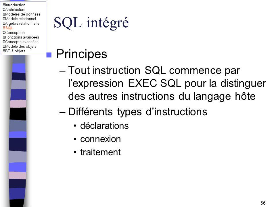 SQL intégré Principes. Tout instruction SQL commence par l'expression EXEC SQL pour la distinguer des autres instructions du langage hôte.