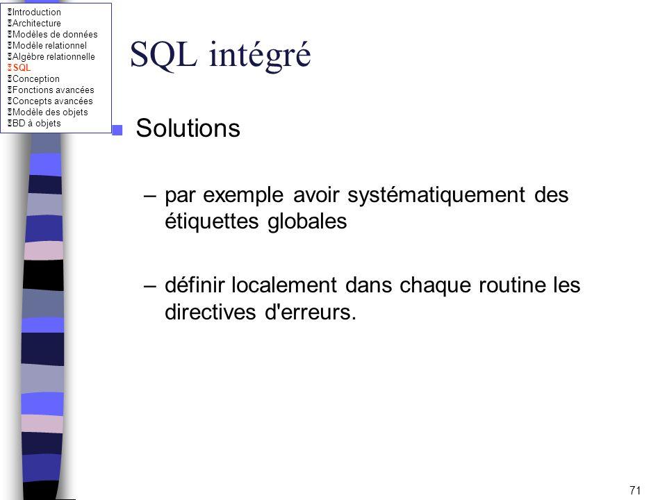SQL intégré Solutions. par exemple avoir systématiquement des étiquettes globales.